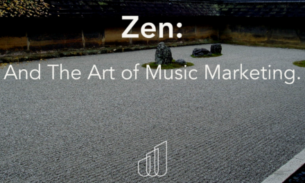 Zen & The Art of Marketing Music