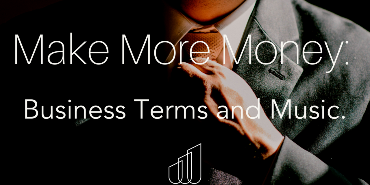 Make More Money: Business Terms and Music.