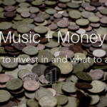 Music & Money: What to Invest In & What to Avoid.