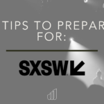 5 Tips to Prepare for SXSW