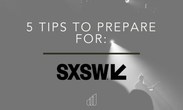 5 Tips to Prepare for SXSW