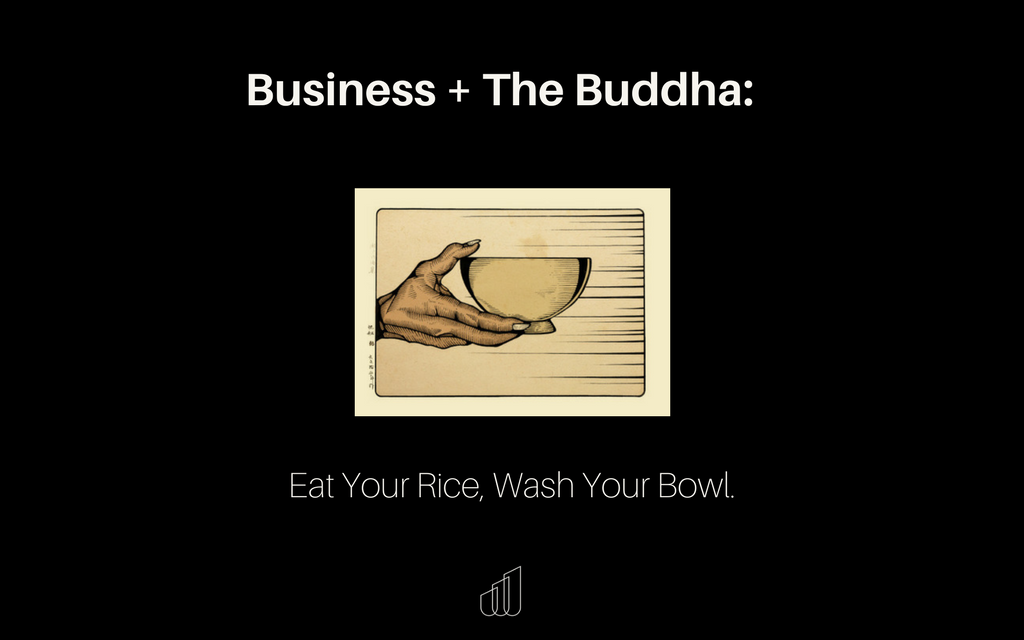 Business + The Buddha: Eat Your Rice, Wash Your Bowl